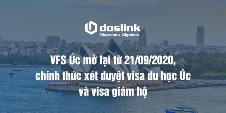 VFS Úc mở lại từ 21/09/2020 chính thức xét duyệt visa du học và visa giám hộ